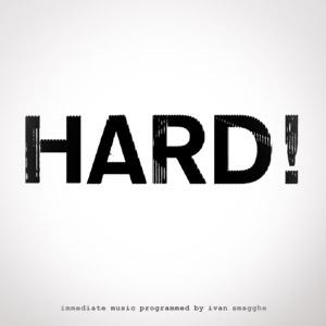 Hard ! & MORE