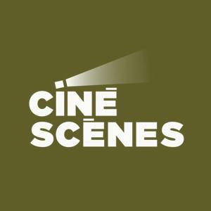Ciné Scènes